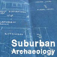 Suburban Archaeology