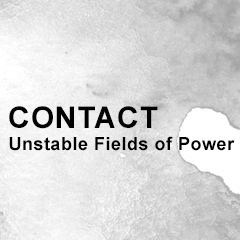 1999: Contact: Unstable Fields of Power